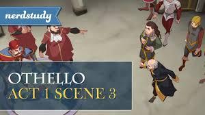 themes in othello act 1 scene 3 othello summary act 1 scene 3 nerdstudy youtube