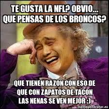 Memes De Los Broncos - meme yao wonka te gusta la nfl obvio que pensas de los broncos