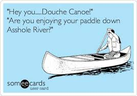 Douche Canoe Meme - 36 best douche canoe images on pinterest thoughts funny sayings