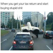 Tax Return Meme - dopl3r com memes when you get your tax return and start buying
