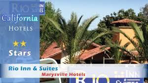 Comfort Inn Marysville Ca Rio Inn U0026 Suites Marysville Hotels California Youtube