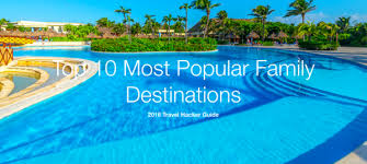 family destinations most popular vacation spot kayak el