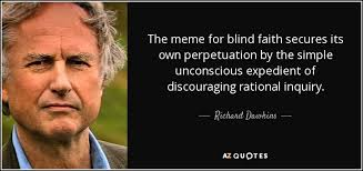 Blind Meme - richard dawkins quote the meme for blind faith secures its own