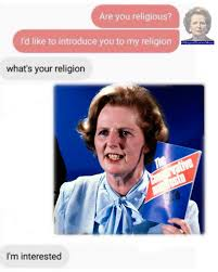 Margaret Thatcher Memes - idea taken from jakub in westminister margaret thatcher memes