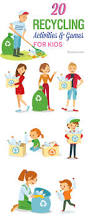 top 20 recycling games and activities for kids activities
