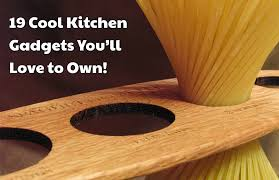 Must Have Kitchen Gadgets 2017 by Cool Kitchen Gadgets 2016