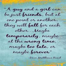 Dave Matthews Love Quotes by Quotes About Friends Moving On In Life
