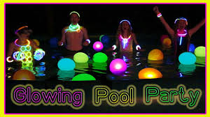 glow in the party glow in the end of summer pool party