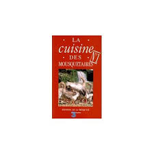 la cuisine des mousquetaires cuisine des mousquetaires tomes 1 2 3 de maite micheline