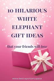 best 25 white elephant gift ideas on pinterest funny white