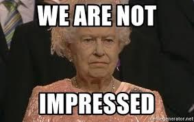 Meme Not Impressed - we are not impressed queen elizabeth meme meme generator