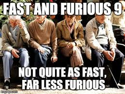 Fast And Furious Meme - image tagged in memes old people fast and furious imgflip