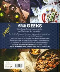 cuisine tv recettes vues à la tv livre cuisine pour les geeks recettes faciles inspirées des