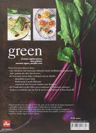 bon livre de cuisine amazon fr green cuisine végétarienne vegan sans gluten ou