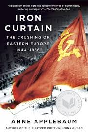 What Does The Phrase Iron Curtain Mean Iron Curtain The Crushing Of Eastern Europe 1944 1956 By Anne
