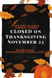 crocker galleria farmers market closed on thanksgiving
