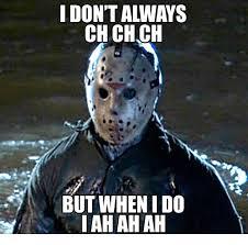 I Don T Always Meme - i don t always ch ch ch ch but when i do ah ah ah ah meme on me me