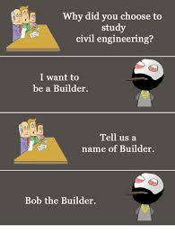 Civil Engineer Meme - image result for civil engineering memes meme pinterest