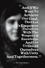 quote with knowledge comes power malala yousafzai u2013 34 most powerful quotes from a teenager