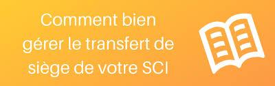 transfert de siege social le transfert de siège social d une sci digidom