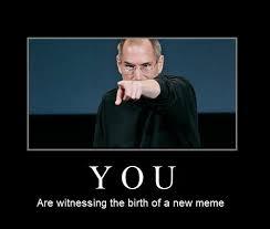 Steve Jobs Meme - do i smell a new meme