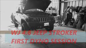 first jeep 4 6 stroker jeep wj first dyno session youtube