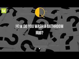 How To Wash A Bathroom Rug How Do You Wash A Bathroom Rug