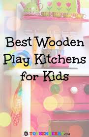 10 best wooden play kitchens for kids top toy kitchens for 2017