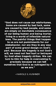 harold s kushner quote god does not cause our misfortunes some
