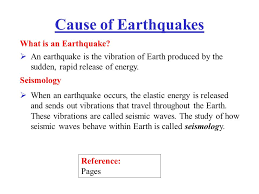 Cause of earthquakes what is an earthquake ppt video online