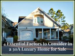 what to consider when buying a home 4 essential factors to consider when buying a 30a luxury home for sale