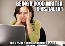 Writer Memes - being a good writer weknowmemes generator