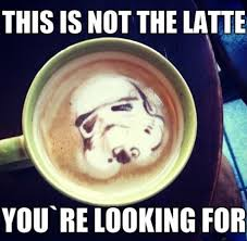 Meme Coffee - may the coffee be with you star wars know your meme