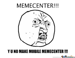 Make A Meme Mobile - y u no make mobile meme center by recyclebin meme center
