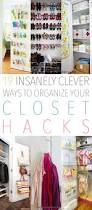 19 insanely clever ways to organize your closet hacks the