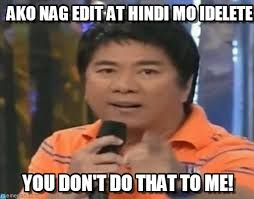 Photo Edit Meme - ako nag edit at hindi mo idelete aw meme on memegen