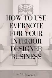 evernote for designers u2014 alycia wicker interior design business