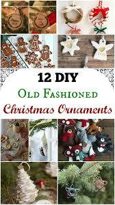 12 diy old fashioned christmas ornaments christmas christmas