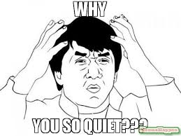 Why You So Meme - why you so quiet meme jackie chan wtf 58100 memeshappen