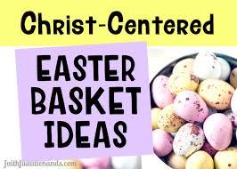 christian easter basket ideas faithful
