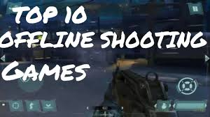 10 best offline shootings games for android youtube