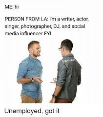 Im A Dj Meme - me hi person from la i m a writer actor singer photographer dj and