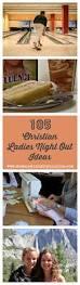 Christian Halloween Party Ideas 105 Christian Ladies Night Out Ideas Ladies Night Sunday