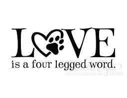 wall vinyl love is a four legged word wall vinyl decal pet decor paw print