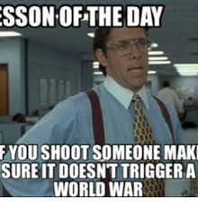 This Means War Meme - 25 best memes about you realize this means war you realize