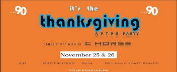 thanksgiving after w dj c fri sat 11 25 26 club