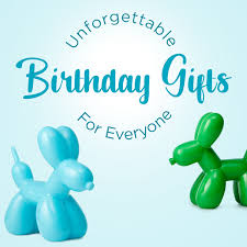 unforgettable birthday gifts for everyone the goods