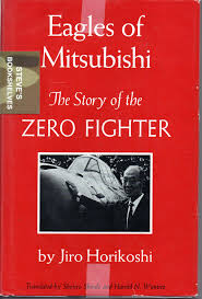 eagles of mitsubishi the story of the zero fighter by jiro