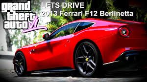 Ferrari F12 2013 - gta5 lets drive 1 2013 ferrari f12 berlinetta with crazy gta 6
