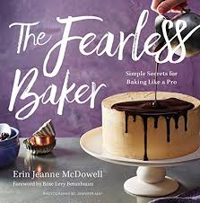 16 secrets for shopping at the fearless baker simple secrets for baking like a pro erin